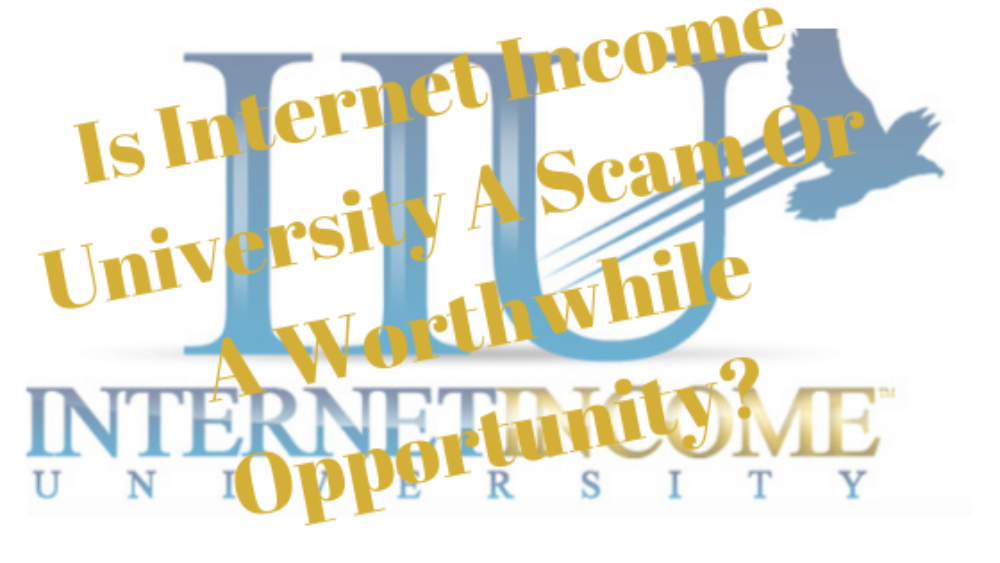 Is Internet Income University A Scam Or A Worthwhile Opportunity
