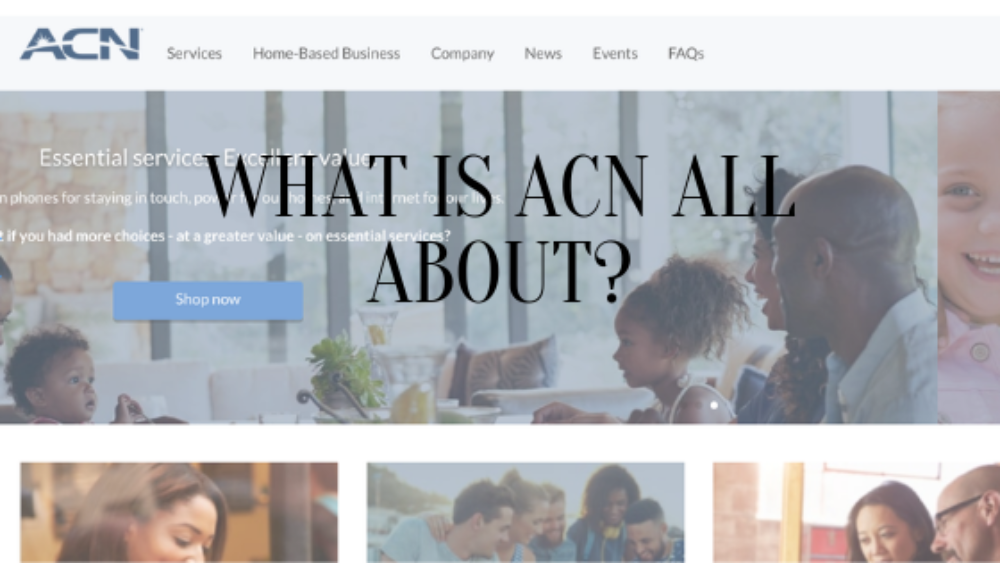What Is ACN All About?- Don't Fall For The Hype