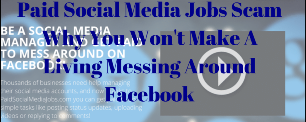 Paid Social Media Jobs Scam – Why You Won't Make A Living Messing Around On Facebook