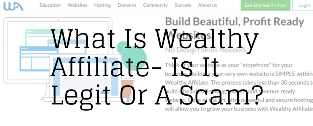What Is Wealthy Affiliate Is It Legit Or A Scam