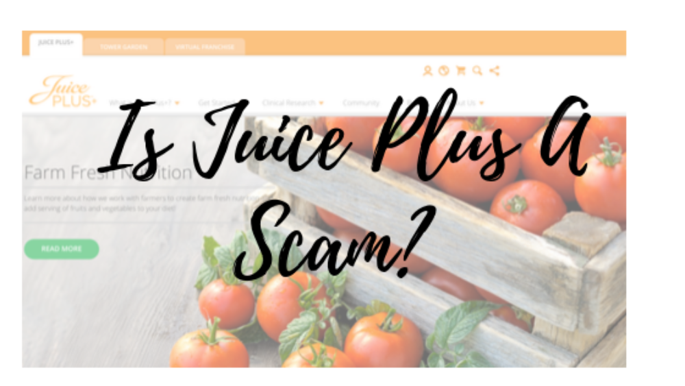 The Juice Plus Scam- The Juicy Truth Unraveled