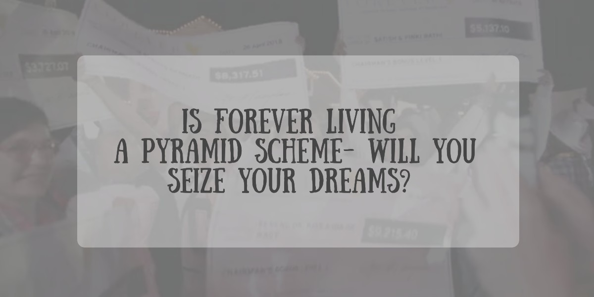 Is Forever Living A Pyramid Scheme